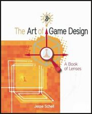 The Art of Game Design : A Book of Lenses by Jesse Schell (2008, Paperback)