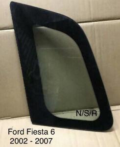 Ford Fiesta Mk 6  2002 - 2008.  Window / Glass  Side Back  Passenger Rear. N/S/R