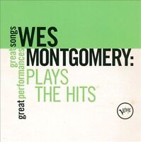 WES MONTGOMERY Plays The Hits CD BRAND NEW Great Songs Great Performances Verve
