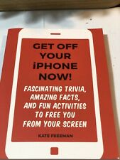 Get Off Your Iphone Now! : Fascinating Trivia, Amazing Facts, and Fun Activit...