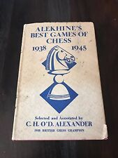 ALEKHINE'S BEST GAMES OF CHESS by Alexander 1938-1945 Published in 1949 HC