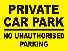 PRIVATE CAR PARK NO UNAUTHORISED PARKING SIGN - LARGE 600mm x 400mm