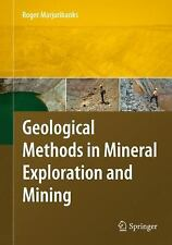 Geological Methods in Mineral Exploration and Mining by Roger W. Marjoribanks...
