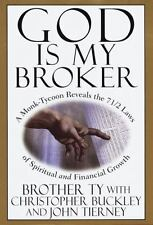 God Is My Broker : A Monk-Tycoon Reveals the 7 1/2 Laws of Spiritual-ExLibrary