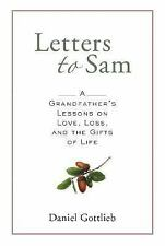 Letters to Sam: A Grandfather's Lessons on Love, Loss, and the Gifts of Life, Da