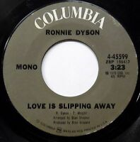 Ronnie Dyson 45 Love Is Slipping Away / Jesus Is Just Alright MINT STOCK HEAR