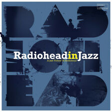 "Various Artists : Radiohead in Jazz: A Jazz Tribute to Radiohead VINYL 12"""