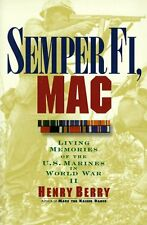 Semper Fi, Mac: Living Memories Of The U.S. Marines In WWII by Henry Berry