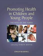 Promoting Health in Children and Young People: The Role of the Nurse, , Used; Ve