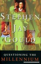 Gould, Stephen Jay QUESTIONING THE MILLENNIUM A RATIONALIST'S GUIDE TO A PRECISE