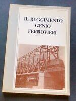 Ferrovie - Il Reggimento Genio Ferrovieri - 1^ ed. 1988 - RARO