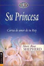 Su Princesa: Cartas de amor de tu Rey (Su Princesa Serie) (Spanish Edition) by