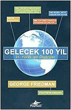 Gelecek 100 Yil by George Friedman
