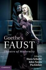 Goethe's Faust: Theatre Of Modernity