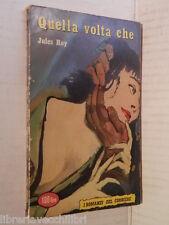 QUELLA VOLTA CHE Jules Roy Corriere della Sera I romanzi del Corriere 1956 libro