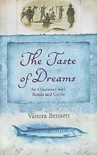 The Taste of Dreams : An Obsession with Russia and Caviar by Vanora Bennett...