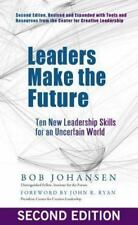 Leaders Make the Future: Ten New Leadership Skills for an Uncertain World (Hardb