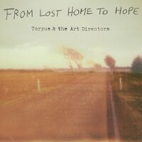TORPUS & THE ART DIRECTORS - FROM LOST HOME TO HOPE  CD NEU