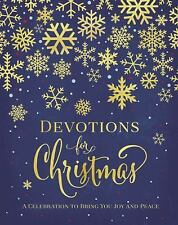 Devotions for Christmas : A Celebration to Bring You Joy and Peace by...
