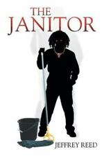 The Janitor by Jeffrey Reed (2015, Paperback)
