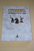 Citadel - Gesamtkatalog 2008 / Warhammer 40.000 / Herr Der Ringe / 516 Seiten