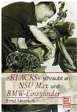 Livre >Klacks< Schraubt An NSU Max et Bmw-Einzylinder Ernst Leverkus