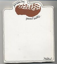 YOU MAKE MY PEANUT BRITTLE Stationery Note Pad