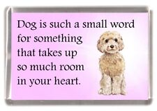 """Cockerpoo Dog Fridge Magnet """"Dog is such a small word...."""" by Starprint"""