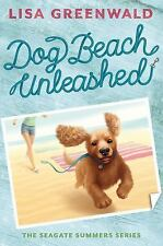 Dog Beach Unleashed: The Seagate Summers Book Two