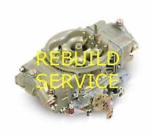 HOLLEY & BG Carb Rebuild Service 4150 4160 600 650 750 850 +