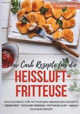 Low Carb Rezepte für die Heißluftfritteuse Das Kochbuch für Mittagessen Abendessen Desserts von Yvonne Neumann (2017, Taschenbuch)