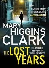 The Lost Years,Mary Higgins Clark- 9781849837132