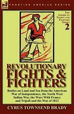Revolutionary Fights & Fighters: Battles on Lan, Brady, Townsend,,