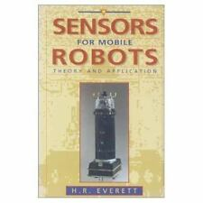 Sensors for Mobile Robots: Theory and Application