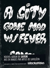 SAYEM - A CITY GONE MAD W/ FEVER - ÉDITION LIMITÉE - 2011 - NEUF NEW NEU