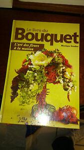Le livre du bouquet. L'art des fleurs à la maison