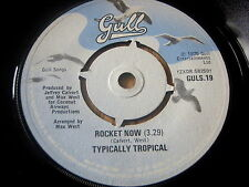 """TYPICALLY TROPICAL - ROCKET NOW      7"""" VINYL"""