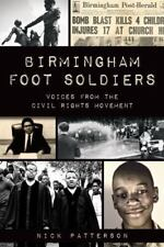Birmingham Foot Soldiers : Voices from the Civil Rights Movement by Nick...