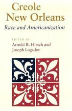 Creole New Orleans: Race and Americanization: By Arnold R. Hirsch, Joseph Log...