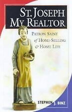St. Joseph, My Real Estate Agent:  Patron Saint of Home Life and Home Selling