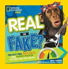 Real or Fake? : Far-Out Fibs, Fishy Facts, and Phony Photos to Test for the...