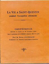 LA VIE A SAINT-QUENTIN PENDANT L'OCCUPATION ALLEMANDE - Aisne - Guerre 14-18