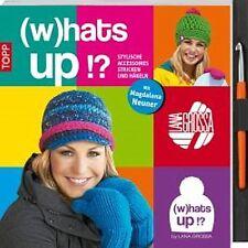 (w)hat's up!? - Mützen und Accessoires stricken und häkeln
