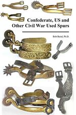 Confederate US & Other Civil War Spurs. Expands on Howard Crouch CW
