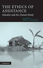 The Ethics of Assistance: Morality and the Distant Needy (Cambridge Studies in P