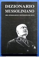 Dizionario Mussoliniano - 1500 affermazioni e definizioni - 1^ ed. 1992