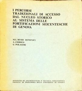 I PERCORSI TRADIZIONALI DI ACCESSO DAL NUCLEO STORICO ALLE FORTIFICANI DI GENOVA