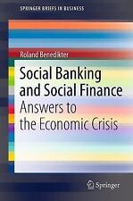 Social Banking and Social Finance: Answers to the Economic Crisis (Paperback or