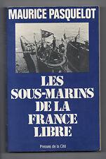 Les Sous-Marins de la France Libre - Maurice Pasquelot