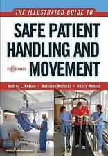 The Illustrated Guide to Safe Patient Handling and Movement (Nelson, The Illustr